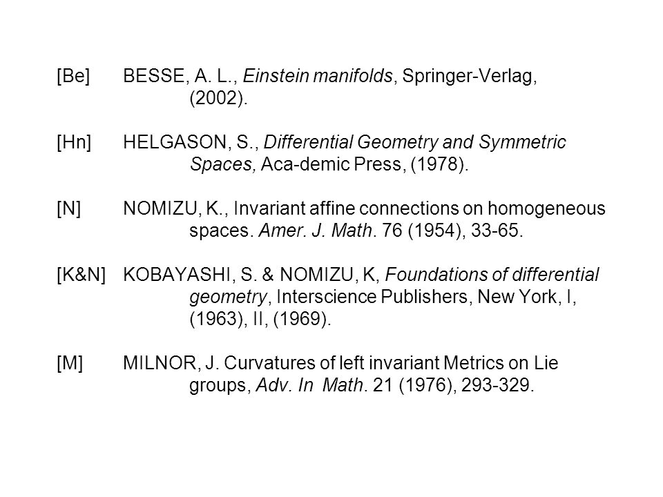 [Be] BESSE, A. L., Einstein manifolds, Springer-Verlag, (2002).
